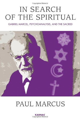In Search of the Spiritual: Gabriel Marcel, Psychoanalysis and the Sacred