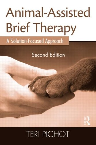 Animal-Assisted Brief Therapy: A Solution-Focused Approach: Second Edition