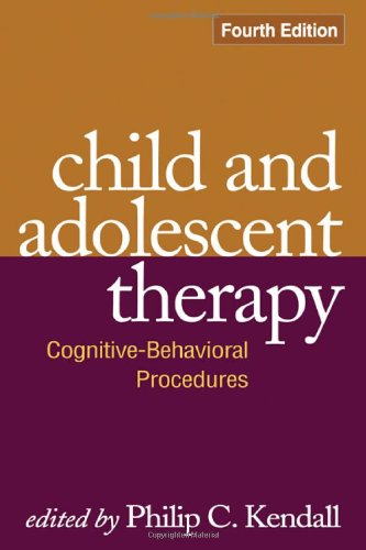 Child and Adolescent Therapy: Cognitive-behavioral Procedures: Fourth Edition