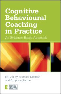 Cognitive Behavioural Coaching in Practice: An Evidence Based Approach