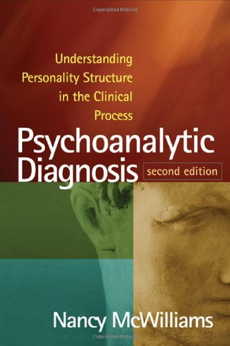Psychoanalytic Diagnosis: Understanding Personality Structure in the Clinical Process: Second Edition