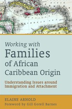 Working with Families of African Caribbean Origin: Understanding Issues Around Immigration and Attachment