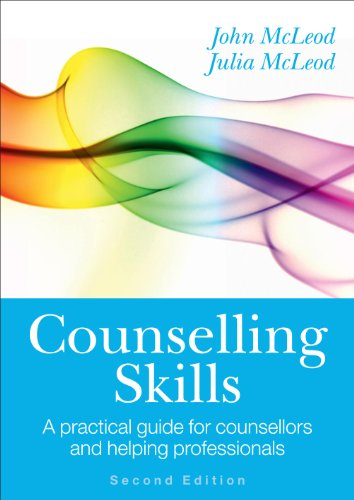 Counselling Skills: A Practical Guide for Counsellors and Helping Professionals: Second Edition