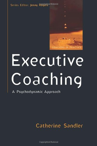 Executive Coaching: A Psychodynamic Approach