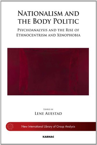 Nationalism and the Body Politic: Psychoanalysis and the Rise of Ethnocentrism and Xenophobia
