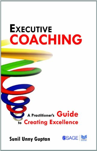 Executive Coaching: A Practitioner's Guide to Creating Excellence