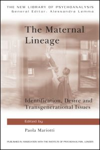 The Maternal Lineage: Identification, Desire, and Transgenerational Issues