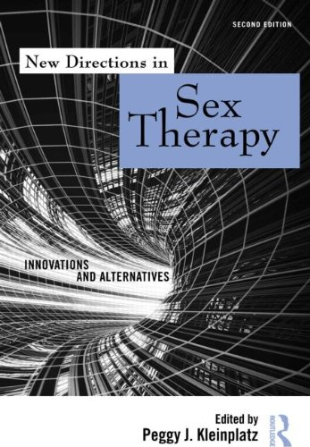 New Directions in Sex Therapy: Innovations and Alternatives: Second Edition