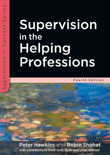 Supervision in the Helping Professions: Fourth Edition