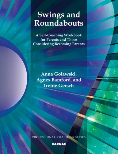 Swings and Roundabouts: A Self-Coaching Workbook for Parents and Those Considering Becoming Parents