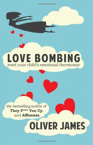 Love Bombing: Reset Your Child's Emotional Thermostat