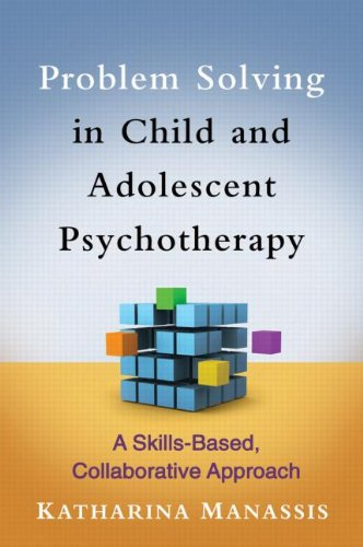Problem Solving in Child and Adolescent Psychotherapy: A Skills-Based Collaborative Approach