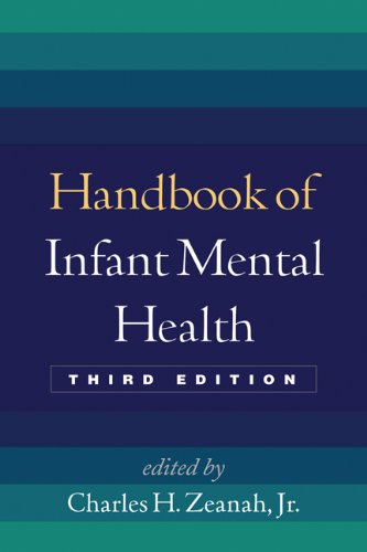 Handbook of Infant Mental Health: Third Edition