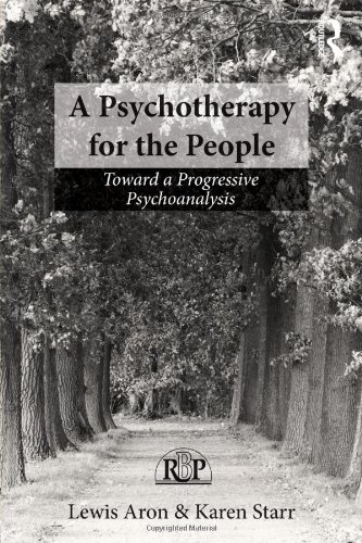 A Psychotherapy for the People: Toward a Progressive Psychoanalysis
