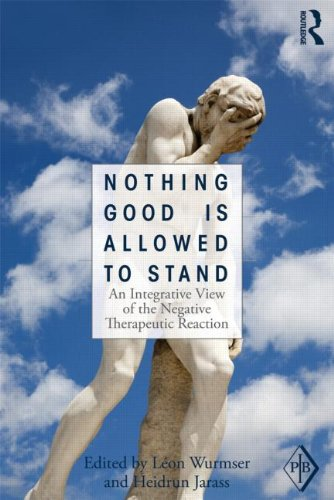 Nothing Good Is Allowed to Stand: An Integrative View of the Negative Therapeutic Reaction