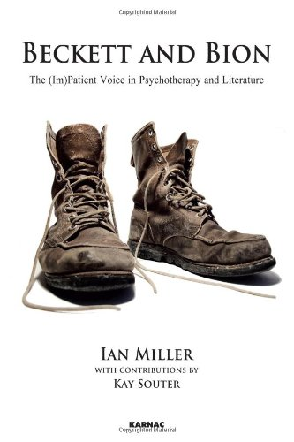 Beckett and Bion: The (Im)Patient Voice in Psychotherapy and Literature