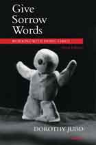 Give Sorrow Words: Working with a Dying Child: Third Edition