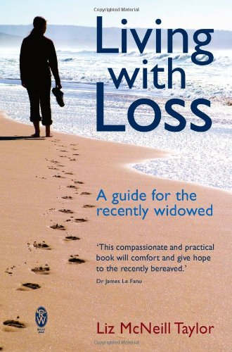 Living with Loss: A Guide for the Recently Widowed