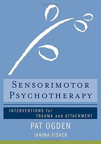 The Body as Resource: A Therapist's Manual for Sensorimotor Psychotherapy
