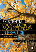 Existential Counselling and Psychotherapy in Practice: Third Edition