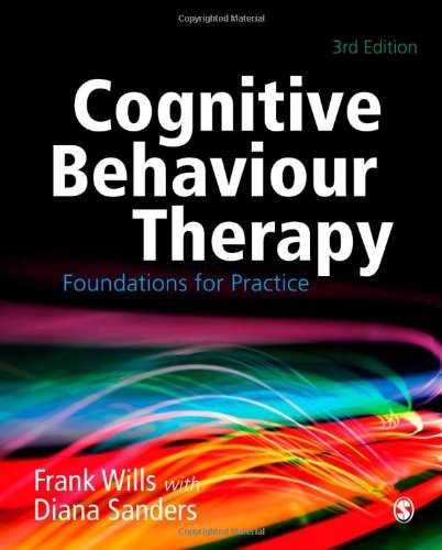 Cognitive Behavioural Therapy: Foundations for Practice: Third Edition
