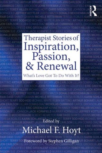 Therapist Stories of Inspiration, Passion, and Renewal: What's Love Got To Do With It?