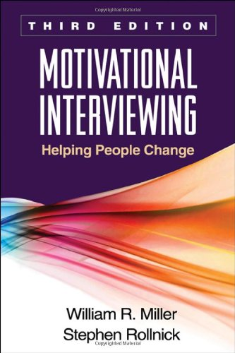Motivational Interviewing: Helping People Change: Third Edition