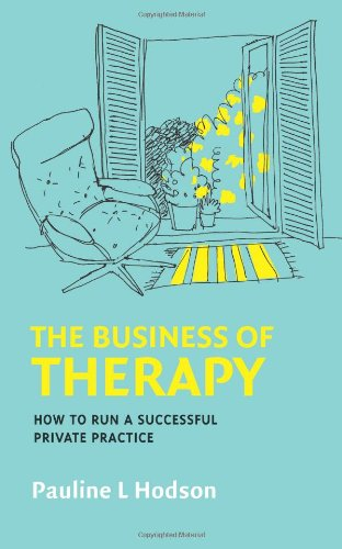 The Business Of Therapy: How To Run A Successful Private Practice