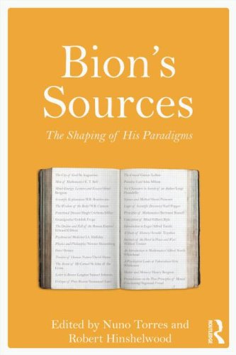 Bion's Sources: The Shaping of His Paradigms