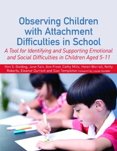 Observing Children with Attachment or Emotional Difficulties in School: A Tool for Identifying and Supporting Emotional and Social Difficulties