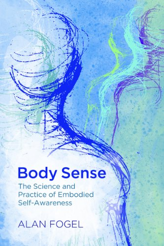 Body Sense: The Science and Practice of Embodied Self-Awareness