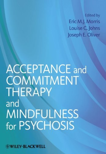 Acceptance and Commitment Therapy and Mindfulness for Psychosis
