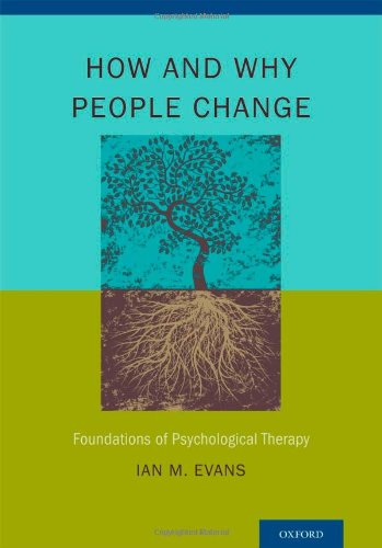 How and Why People Change: Foundations of Psychological Therapy