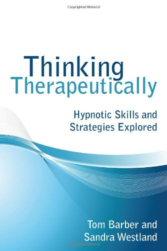Thinking Therapeutically: Hypnotic Skills and Strategies Explored