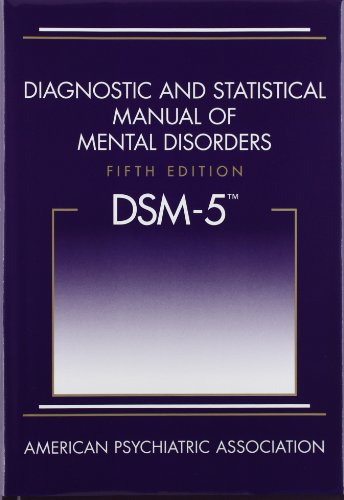DSM-5: Diagnostic and Statistical Manual of Mental Disorders: Fifth Edition