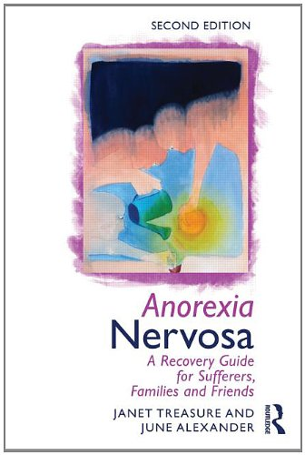 Anorexia Nervosa: A Recovery Guide for Sufferers, Families and Friends: Second Revised Edition