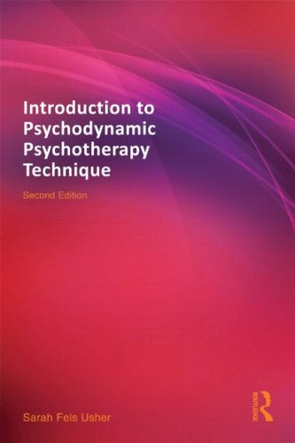 Introduction to Psychodynamic Psychotherapy Technique: Second Edition