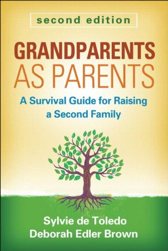 Grandparents as Parents: A Survival Guide for Raising a Second Family: Second Edition