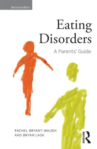 Eating Disorders: A Parents' Guide: Second Edition