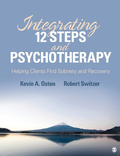 Integrating 12 Steps and Psychotherapy: Helping Clients Find Sobriety and Recovery