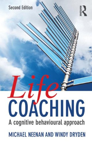 Life Coaching: A Cognitive Behavioural Approach: Second Edition