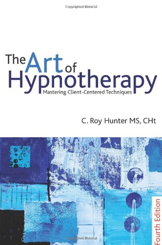 The Art of Hypnotherapy: Fourth Edition