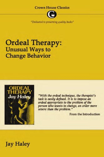 Ordeal Therapy: Unusual Ways to Change Behavior