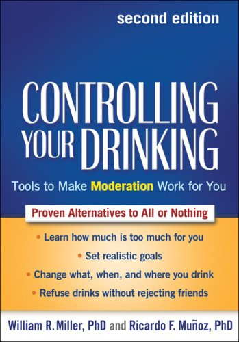 Controlling Your Drinking: Tools to Make Moderation Work for You: Second Edition