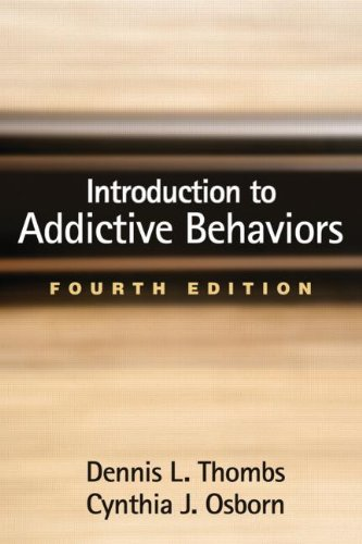 Introduction to Addictive Behaviors: Fourth Edition