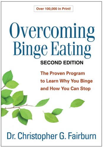 Overcoming Binge Eating: The Proven Program to Learn Why You Binge and How You Can Stop: Second Edition