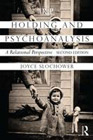 Holding and Psychoanalysis: A Relational Perspective: Second Edition