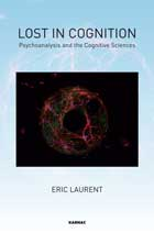 Lost in Cognition: Psychoanalysis and the Cognitive Sciences