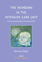 The Newborn in the Intensive Care Unit: A Neuropsychoanalytic Prevention Model: Revised Edition