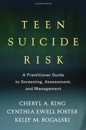 Teen Suicide Risk: A Practitioner Guide to Screening Assessment and Management